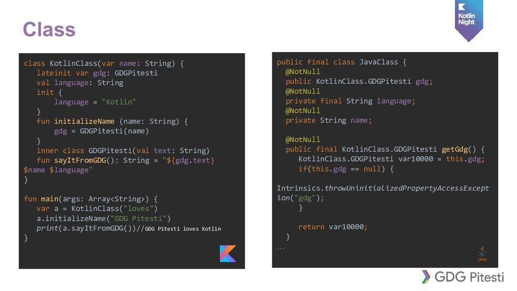 class KotlinClass(var name: String) { lateinit ...