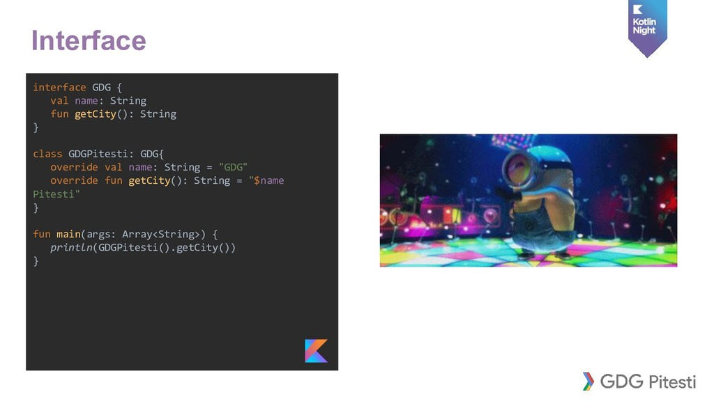 interface GDG { val name: String fun getCity():...