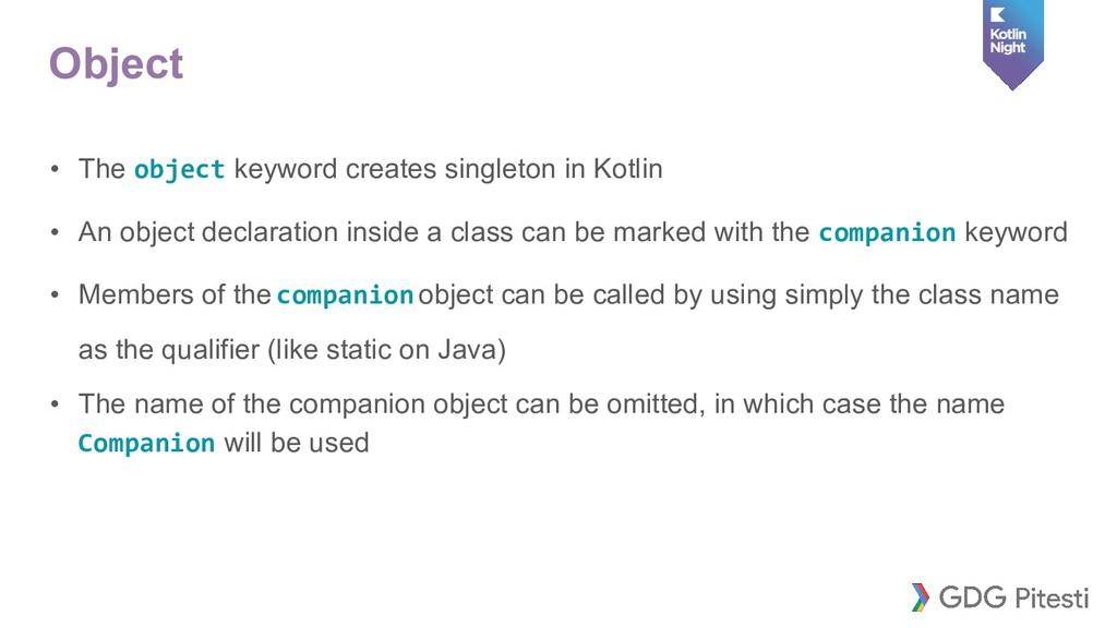 Object • The object keyword creates singleton i...