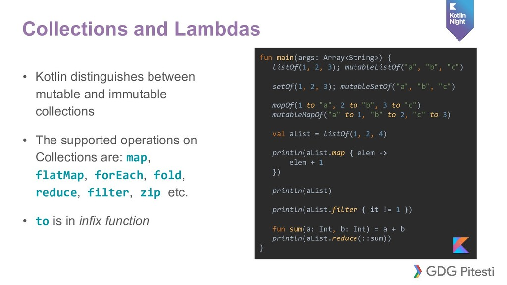 Collections and Lambdas • Kotlin distinguishes ...