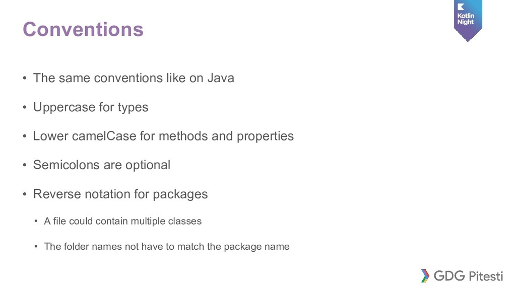Conventions • The same conventions like on Java...