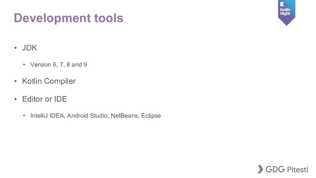 Development tools • JDK • Version 6, 7, 8 and 9...