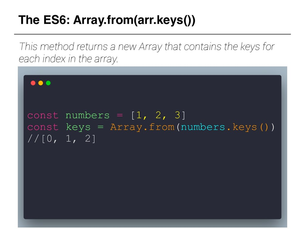 const numbers = [1, 2, 3] const keys = Array.fr...