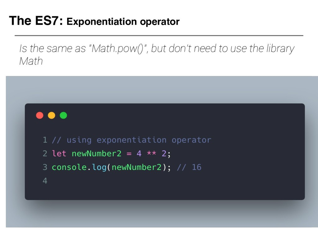 The ES7: Exponentiation operator Is the same as...