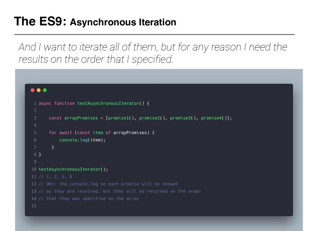 The ES9: Asynchronous Iteration And I want to i...
