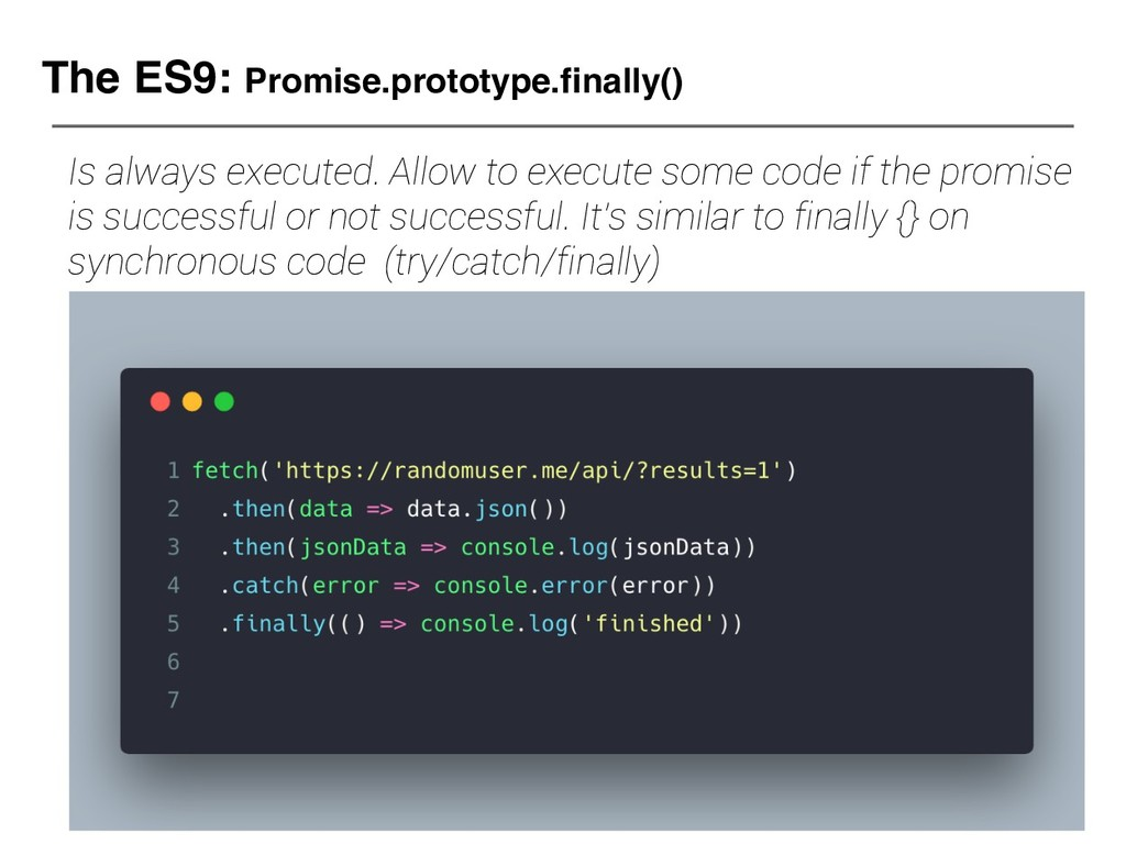 The ES9: Promise.prototype.finally() Is always ...