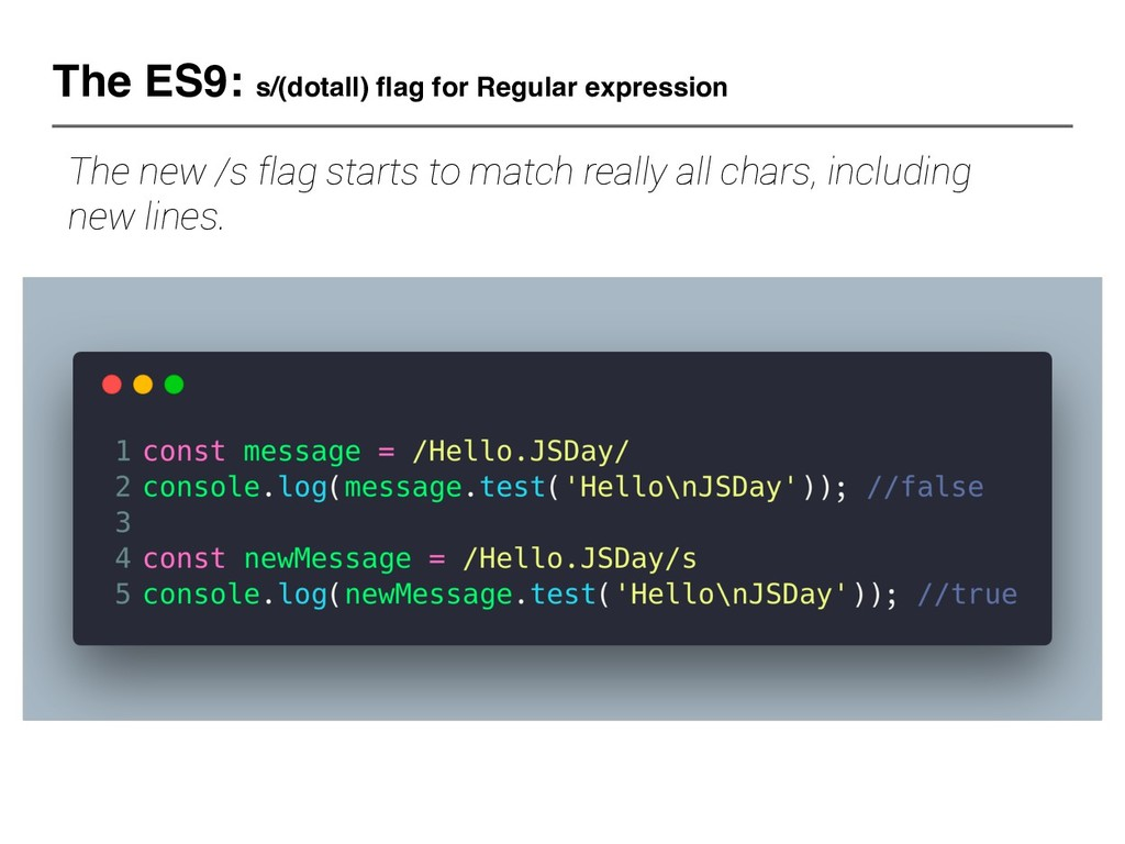 The ES9: s/(dotall) flag for Regular expression...