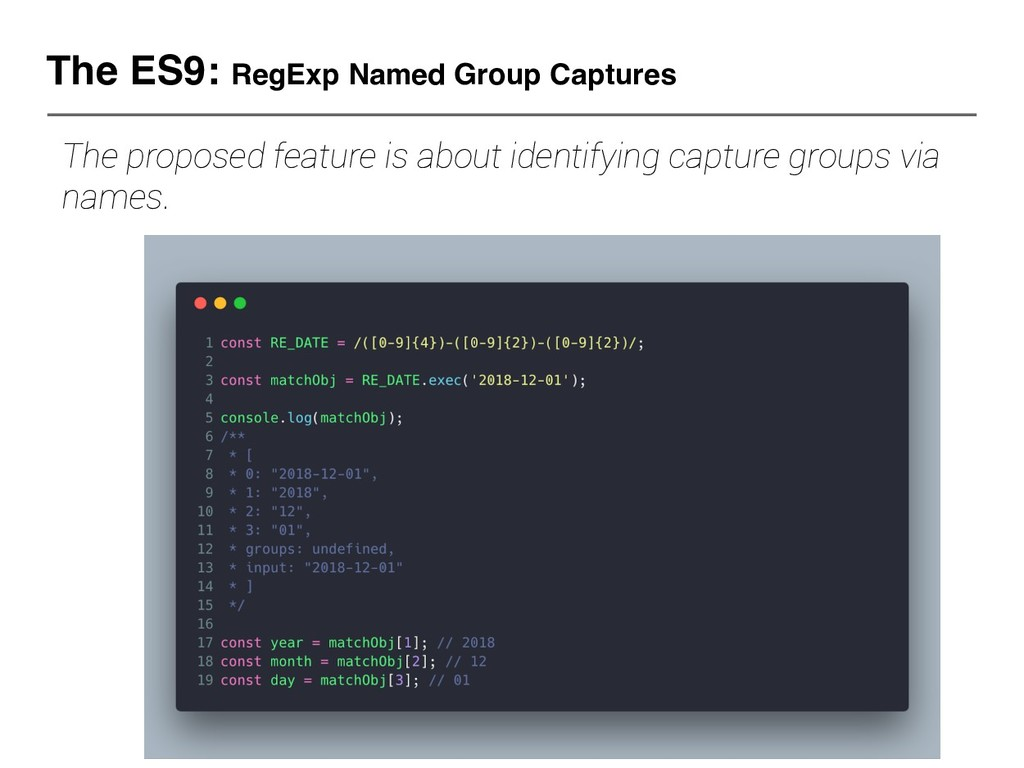 The ES9: RegExp Named Group Captures The propos...