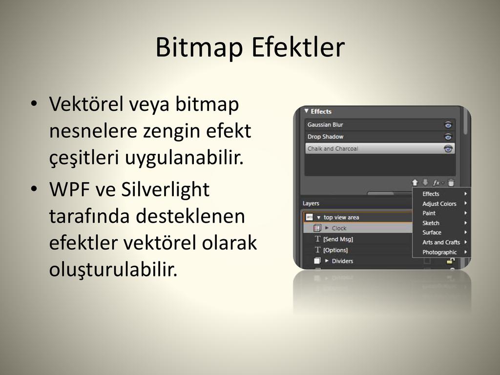 Bitmap Efektler • Vektörel veya bitmap nesneler...