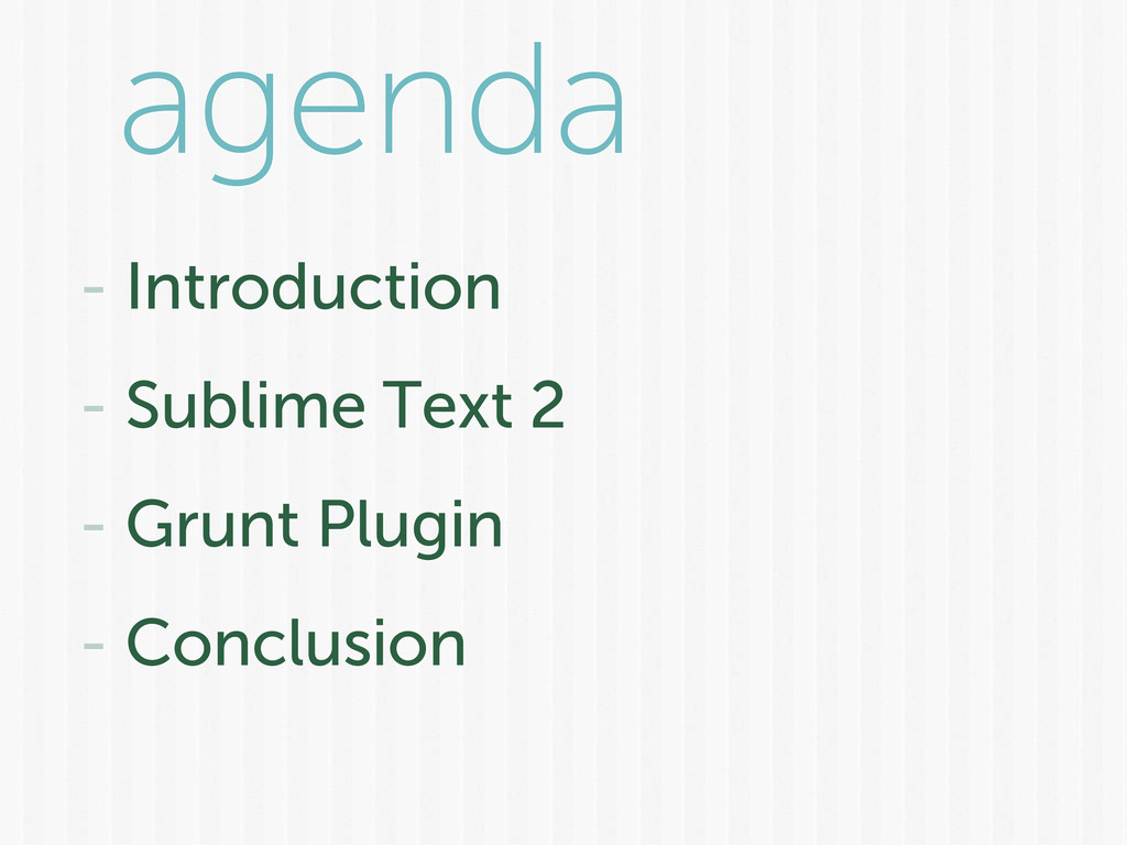 agenda - Introduction - Sublime Text 2 - Grunt ...