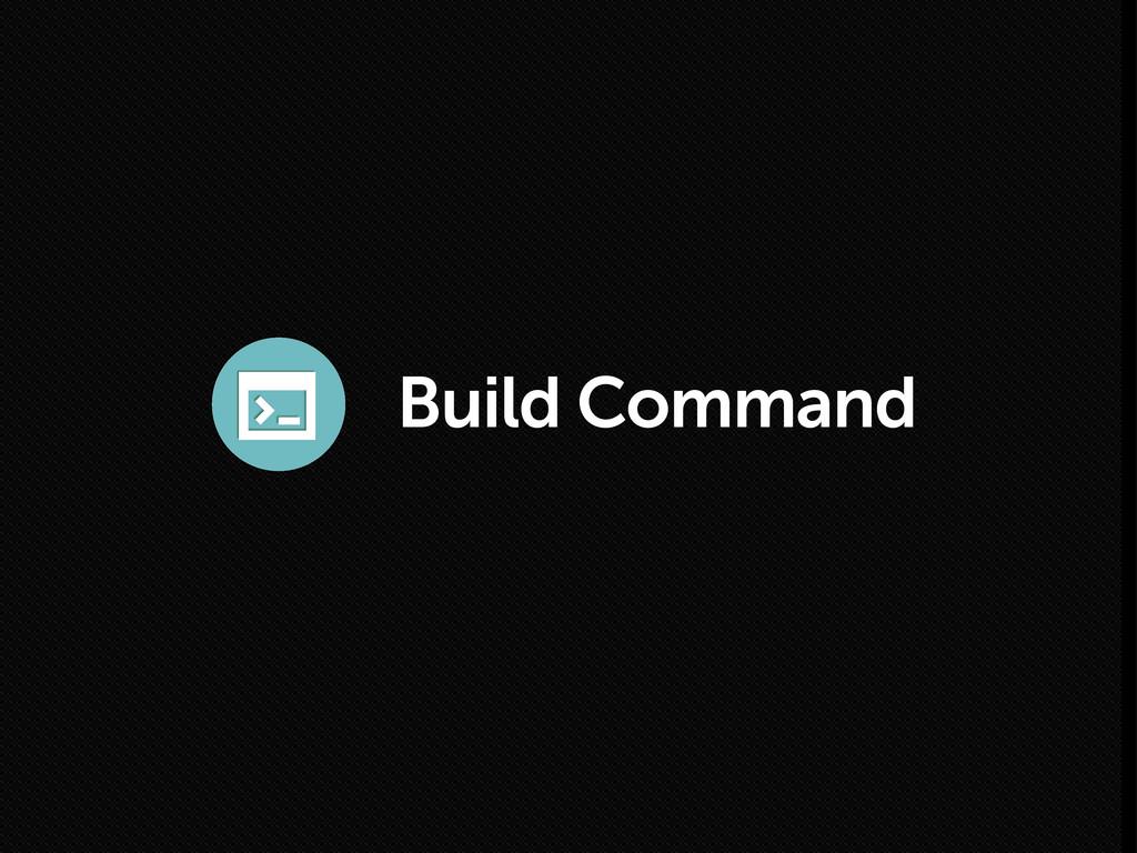 Build Command