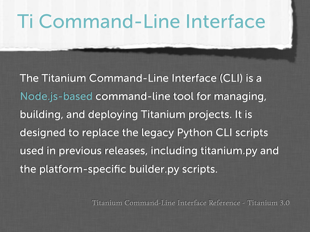 Ti Command-Line Interface The Titanium Command-...