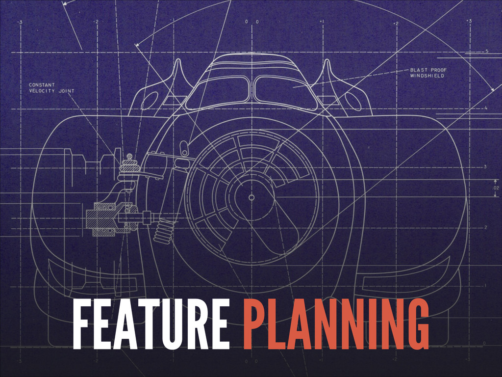 ! FEATURE PLANNING