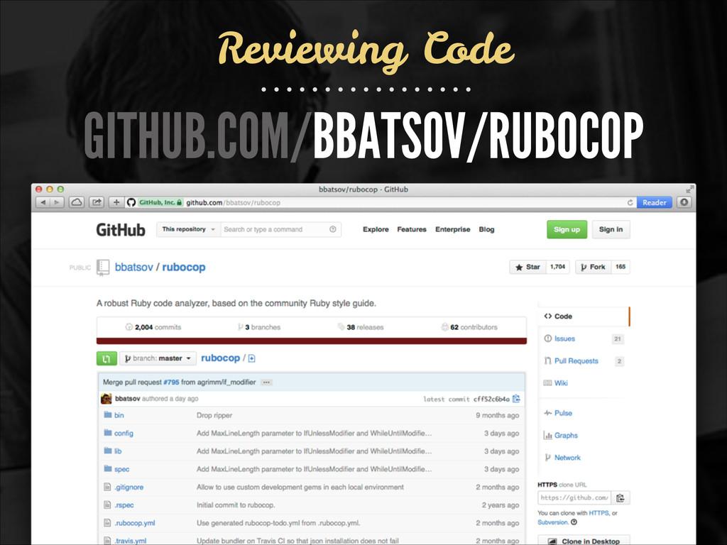 GITHUB.COM/BBATSOV/RUBOCOP Reviewing Code