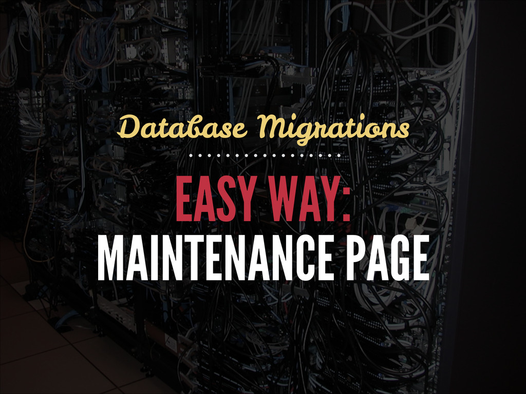 EASY WAY: MAINTENANCE PAGE Database Migrations
