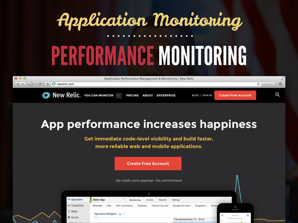 PERFORMANCE MONITORING Application Monitoring