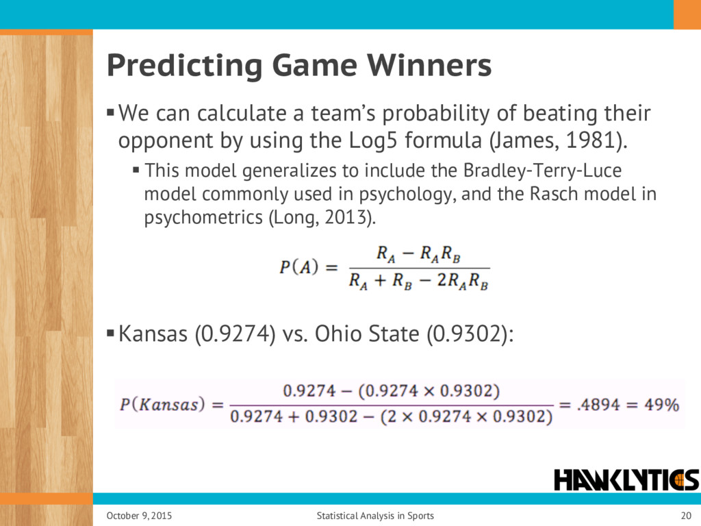Predicting Game Winners § We can calculate a te...