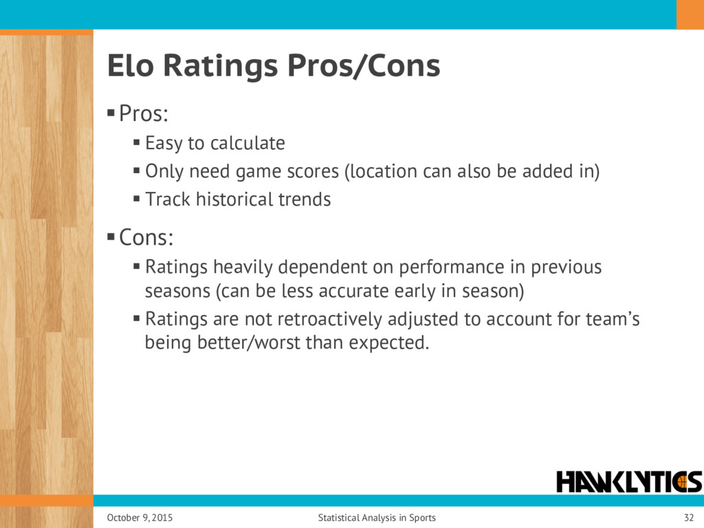 Elo Ratings Pros/Cons § Pros: § Easy to calcula...