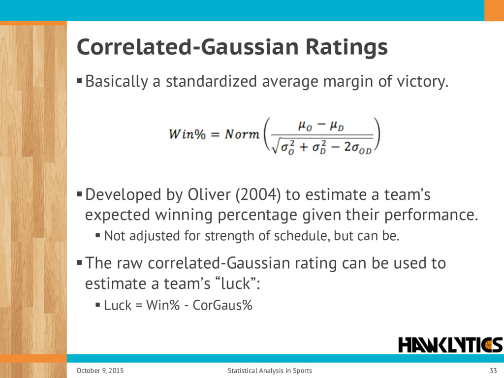 Correlated-Gaussian Ratings § Basically a stand...