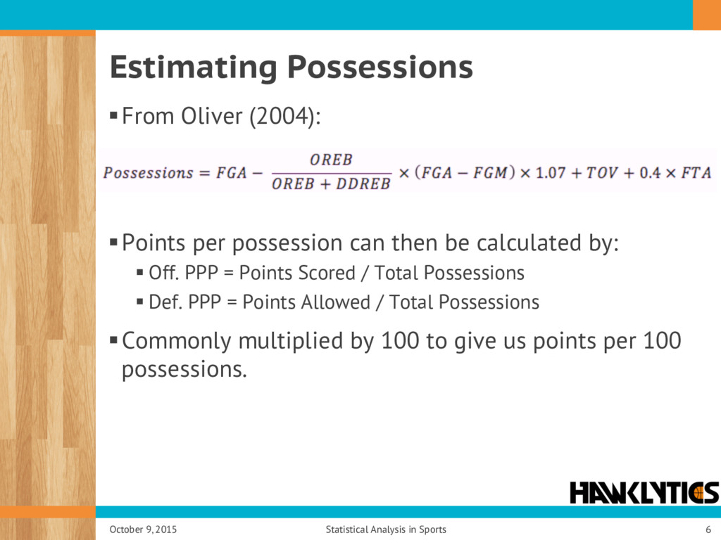 Estimating Possessions § From Oliver (2004): § ...