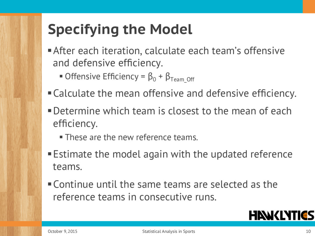 Specifying the Model § After each iteration, ca...