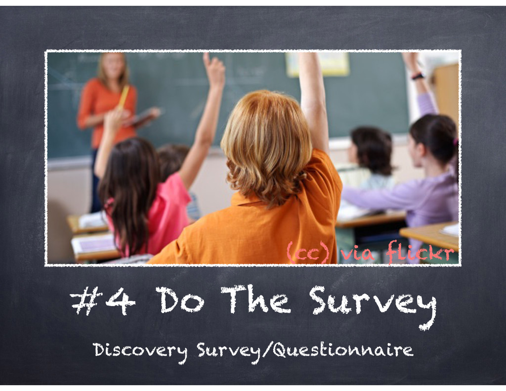 #4 Do The Survey Discovery Survey/Questionnaire...