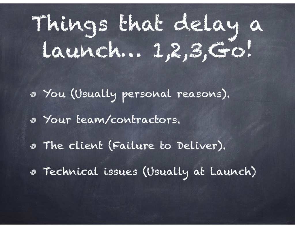 Things that delay a launch… 1,2,3,Go! You (Usua...