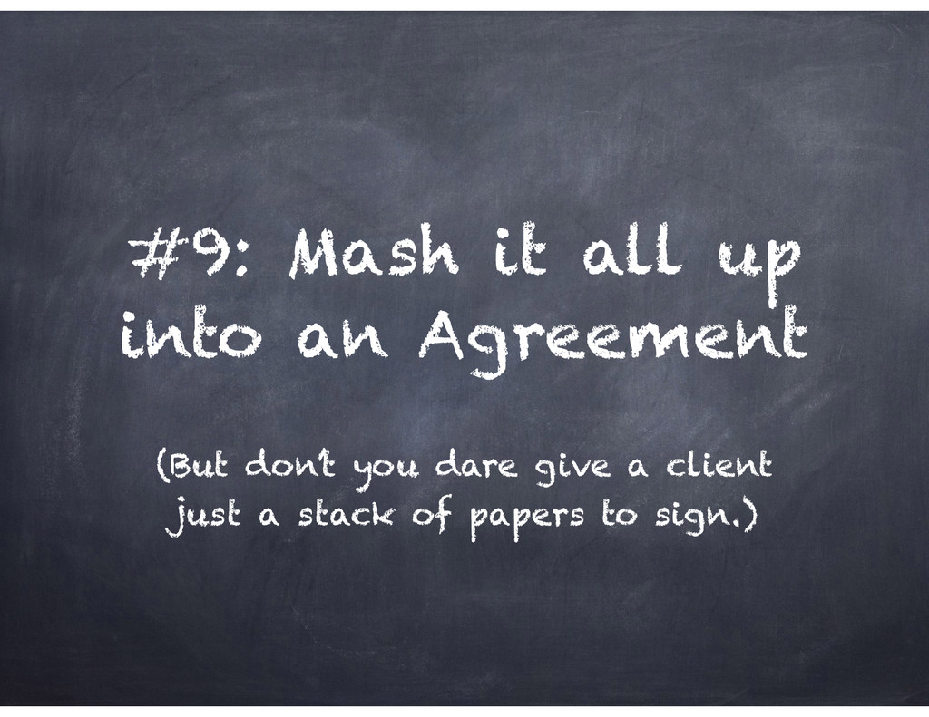 #9: Mash it all up into an Agreement (But don't...