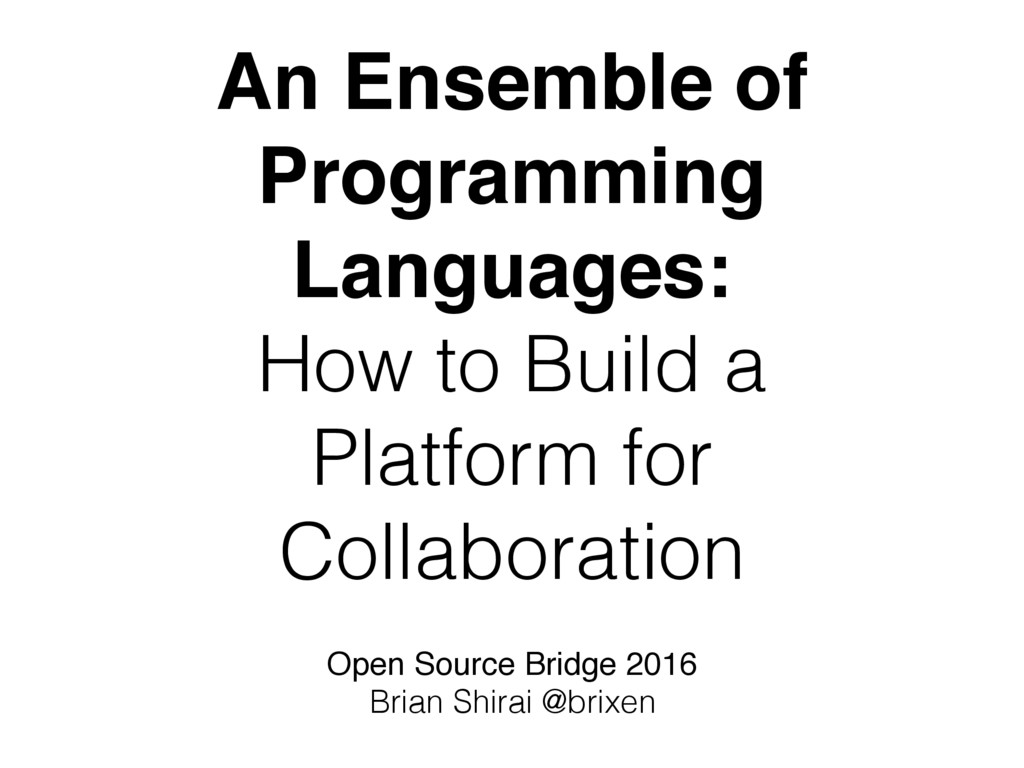 An Ensemble of Programming Languages: How to Bu...