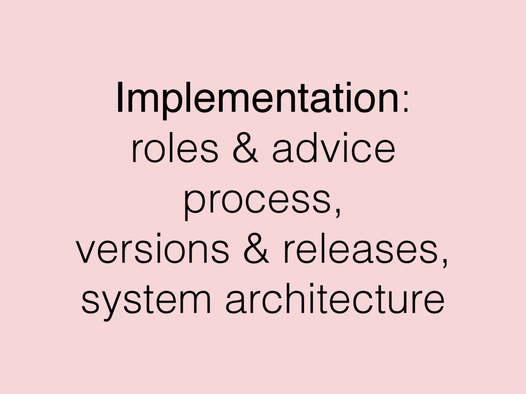 Implementation: roles & advice process, version...