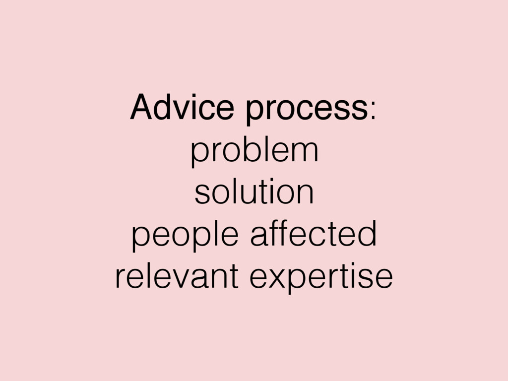 Advice process: problem solution people affecte...