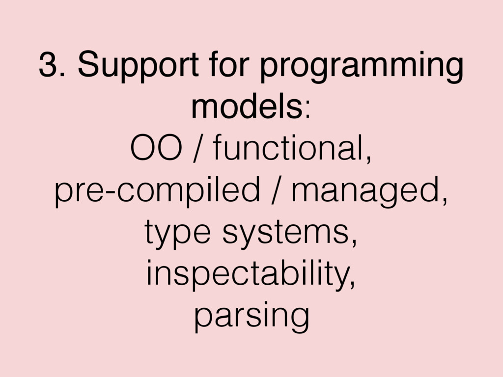 3. Support for programming models: OO / functio...