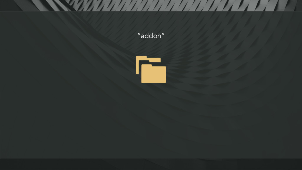 """""""addon"""""""