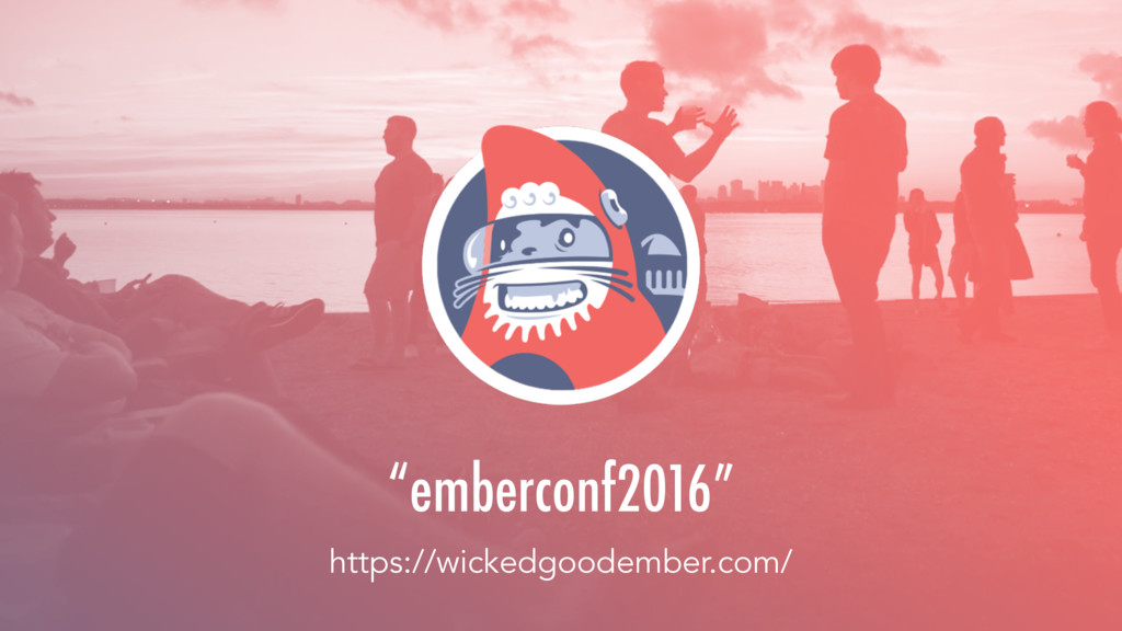 "https://wickedgoodember.com/ ""emberconf2016"""