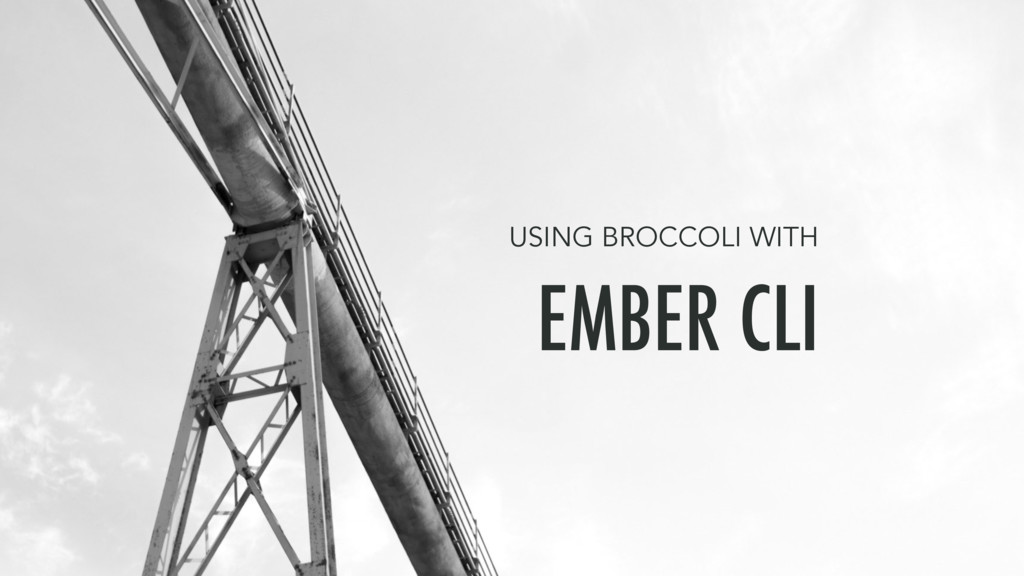 EMBER CLI USING BROCCOLI WITH
