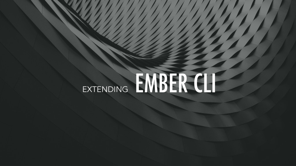 EMBER CLI EXTENDING