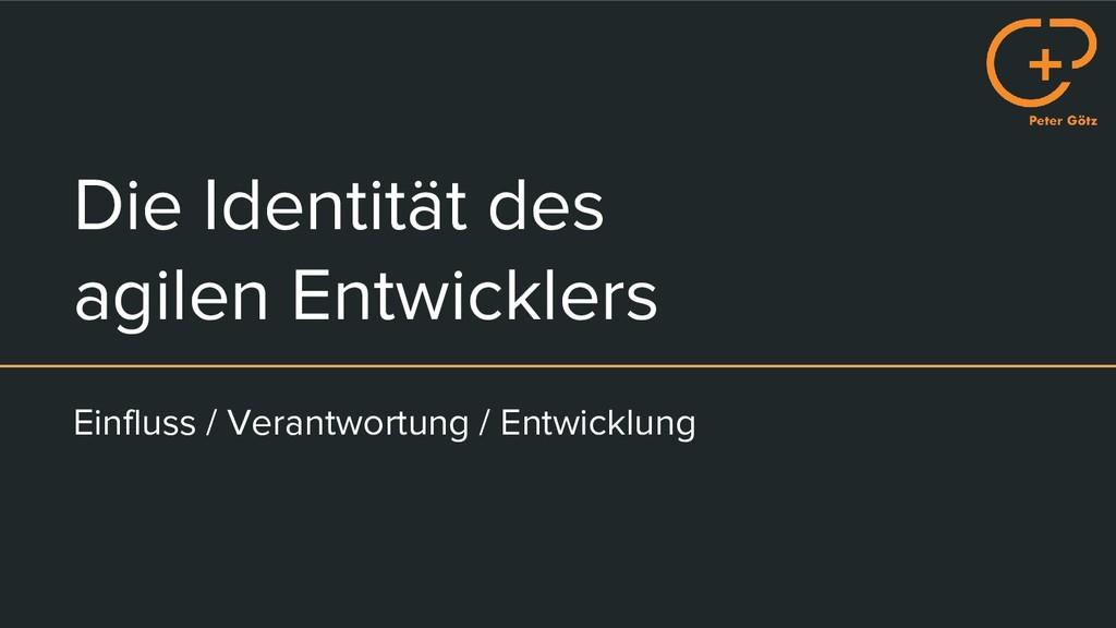 Die Identität des agilen Entwicklers Einfluss /...