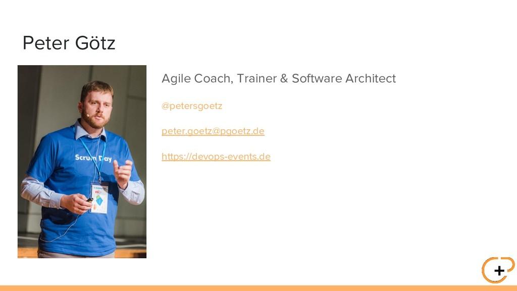 Peter Götz Agile Coach, Trainer & Software Arch...