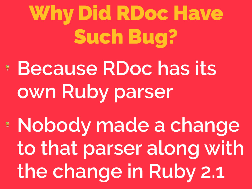 Why Did RDoc Have Such Bug?  Because RDoc has ...