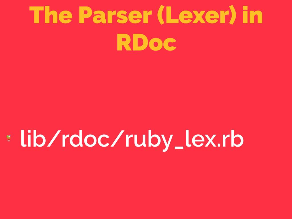The Parser (Lexer) in RDoc  lib/rdoc/ruby_lex.rb