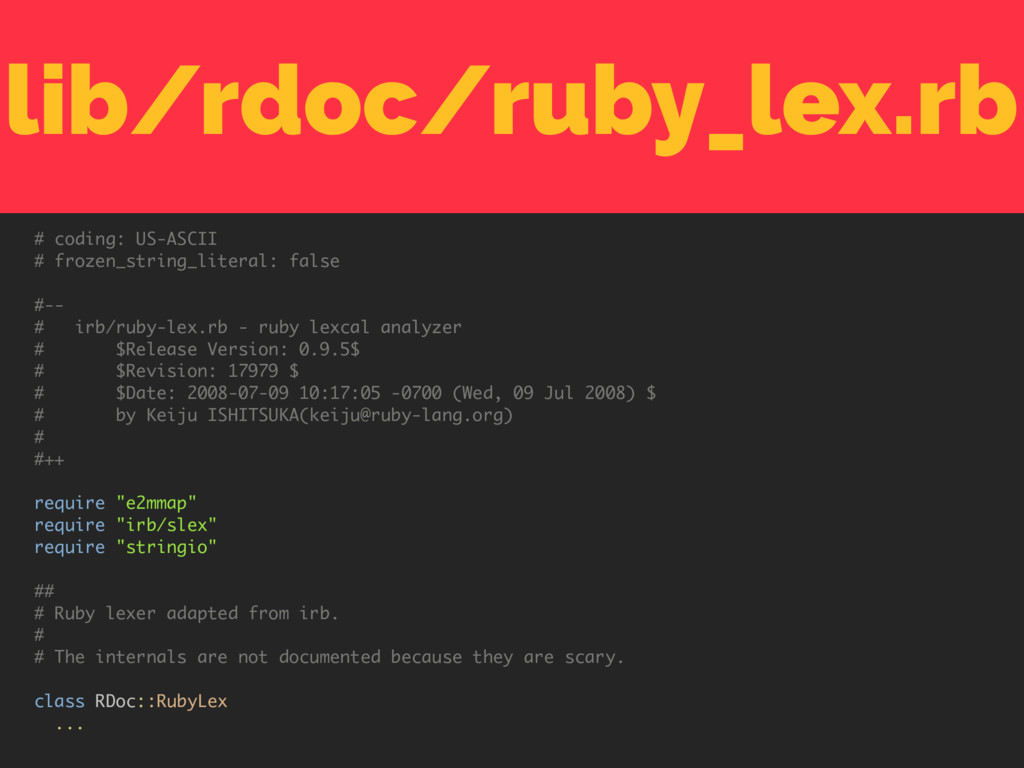 lib/rdoc/ruby_lex.rb # coding: US-ASCII # froze...