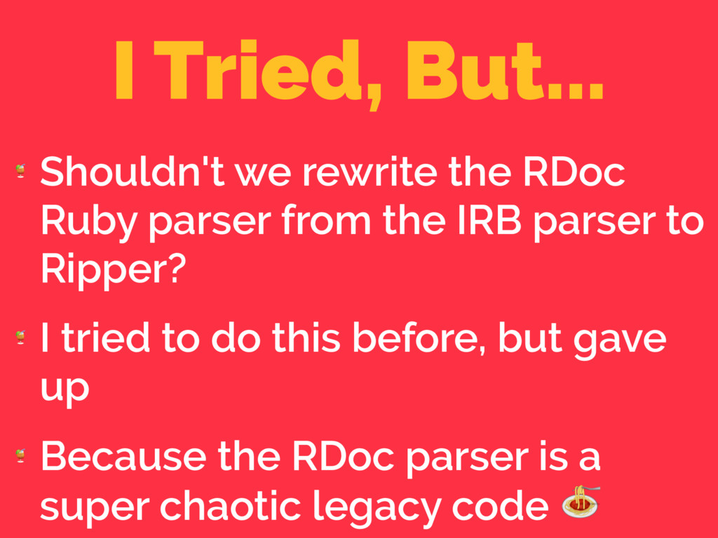 I Tried, But...  Shouldn't we rewrite the RDoc ...