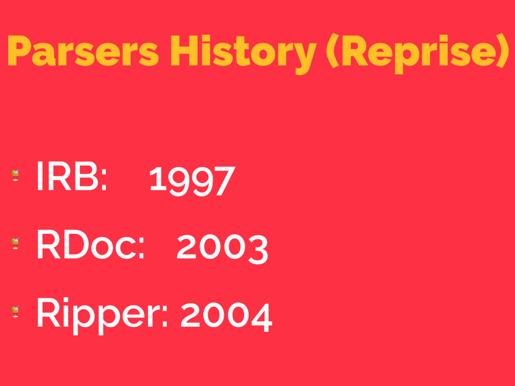 Parsers History (Reprise)  IRB: 1997  RDoc: 200...
