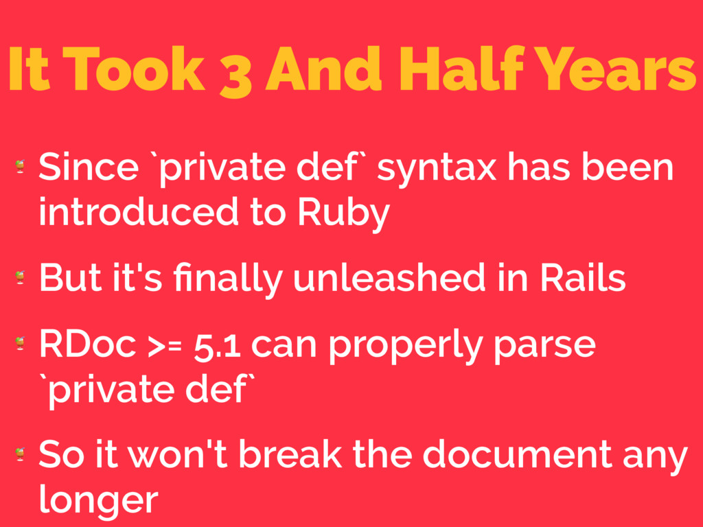 It Took 3 And Half Years  Since `private def` s...