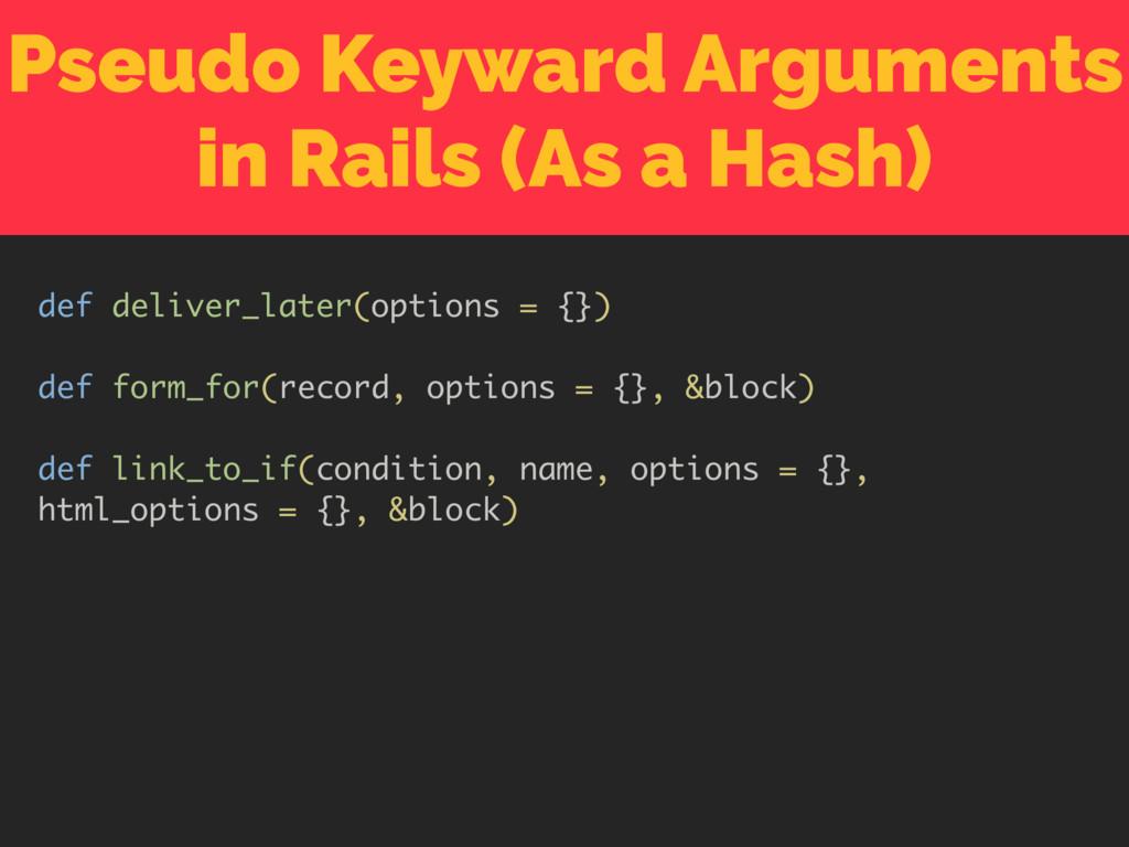 Pseudo Keyward Arguments in Rails (As a Hash) d...