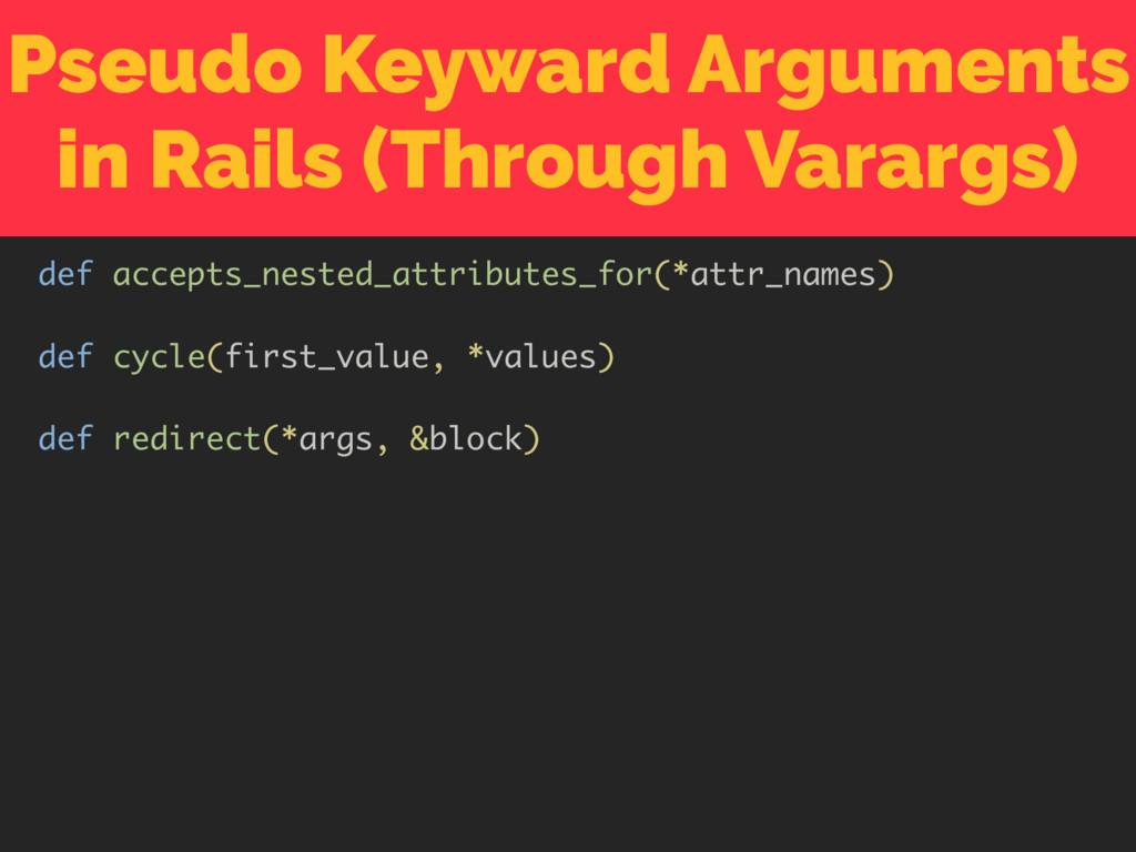 Pseudo Keyward Arguments in Rails (Through Vara...