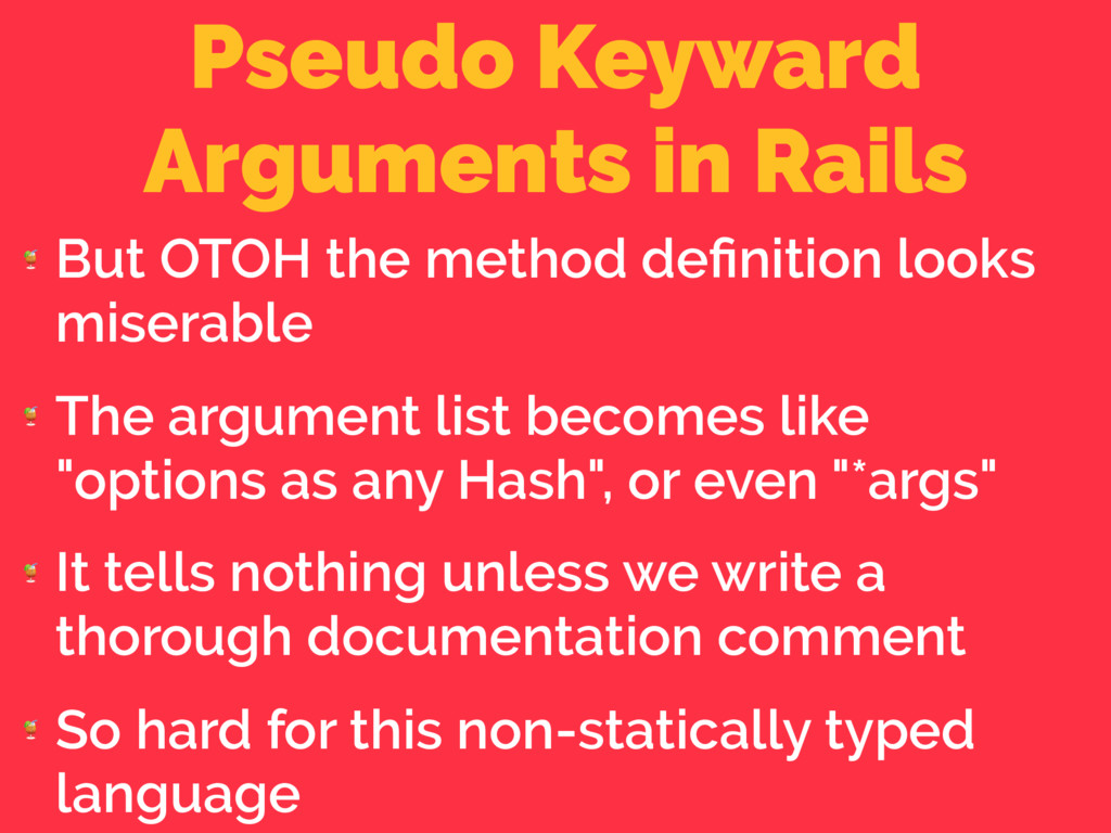 Pseudo Keyward Arguments in Rails  But OTOH the...
