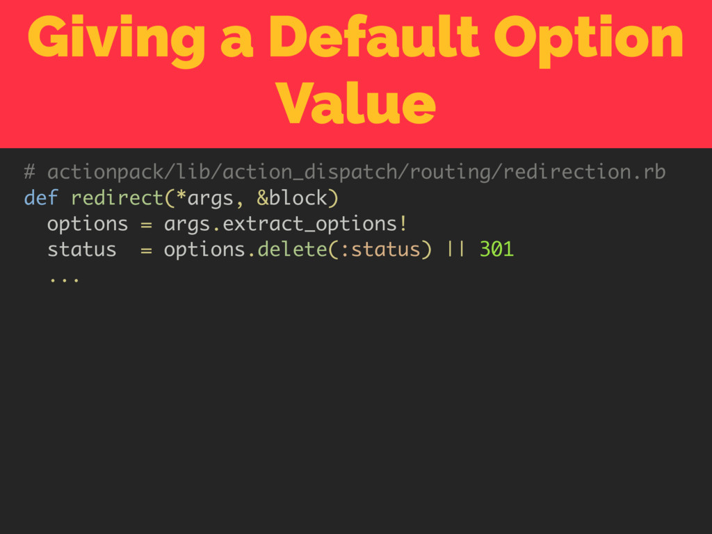 Giving a Default Option Value # actionpack/lib/...
