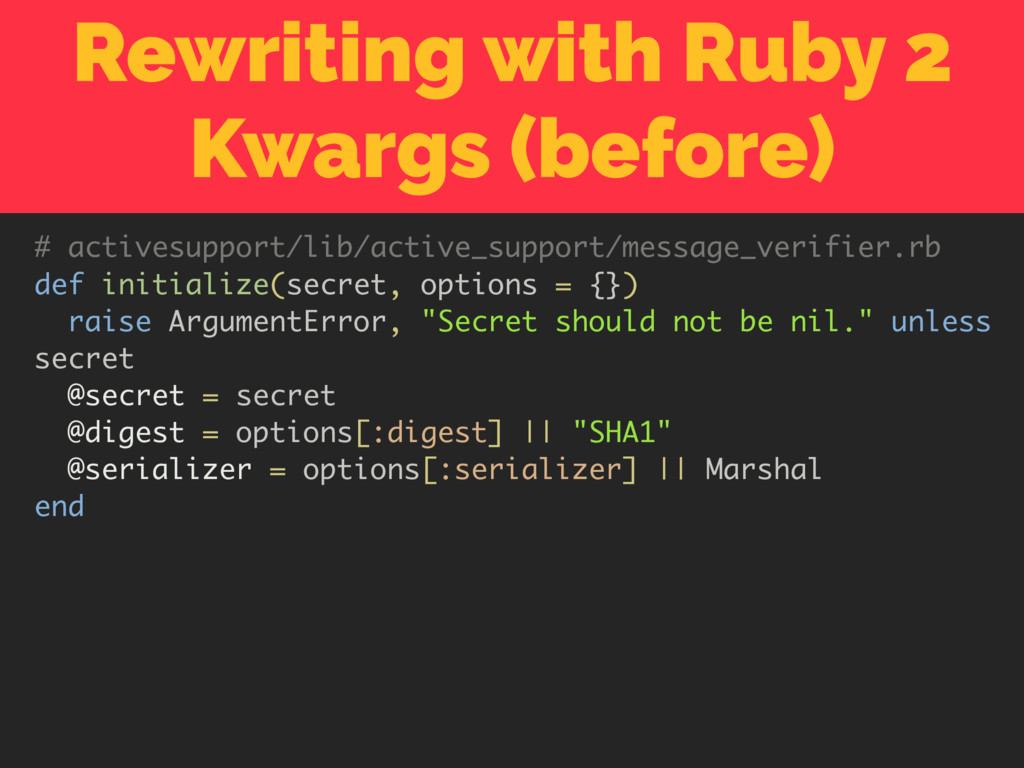 Rewriting with Ruby 2 Kwargs (before) # actives...
