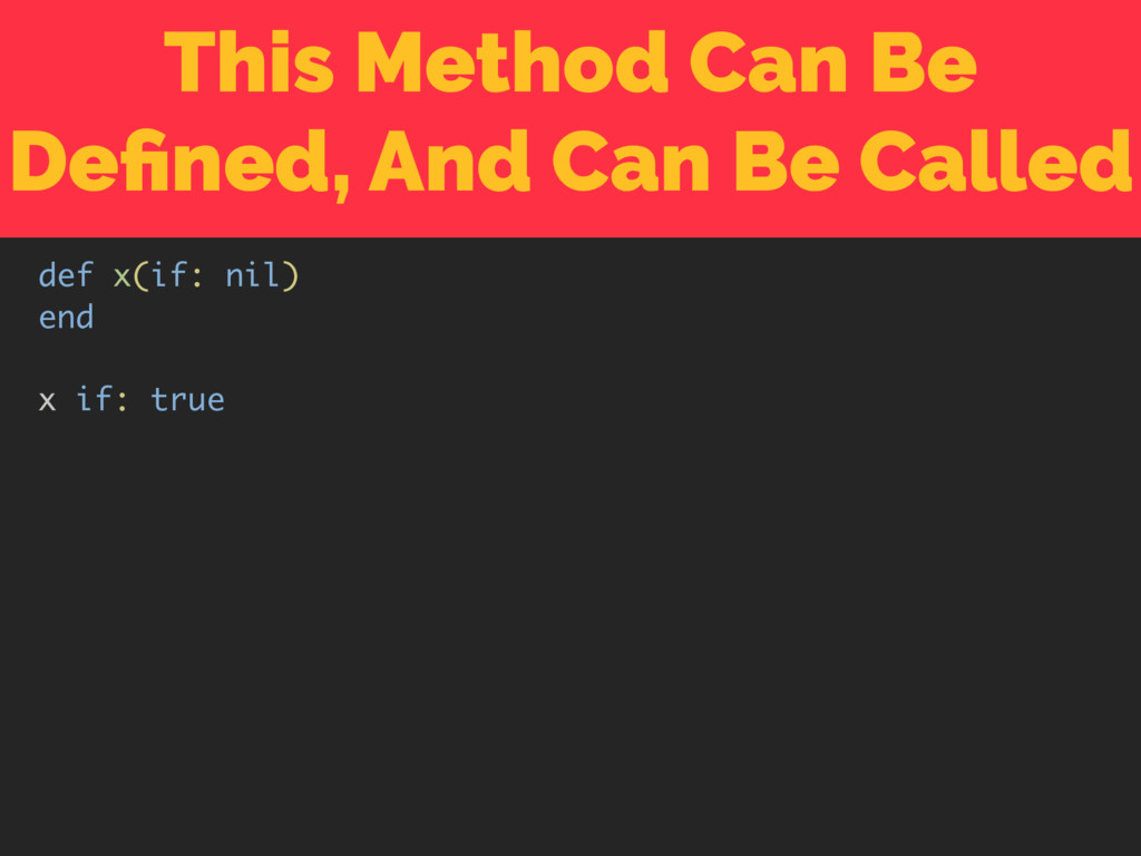 This Method Can Be Defined, And Can Be Called de...
